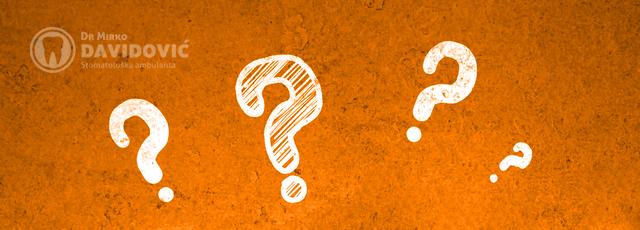 Stomatologija DAVIDOVIĆ - Najčešća pitanja